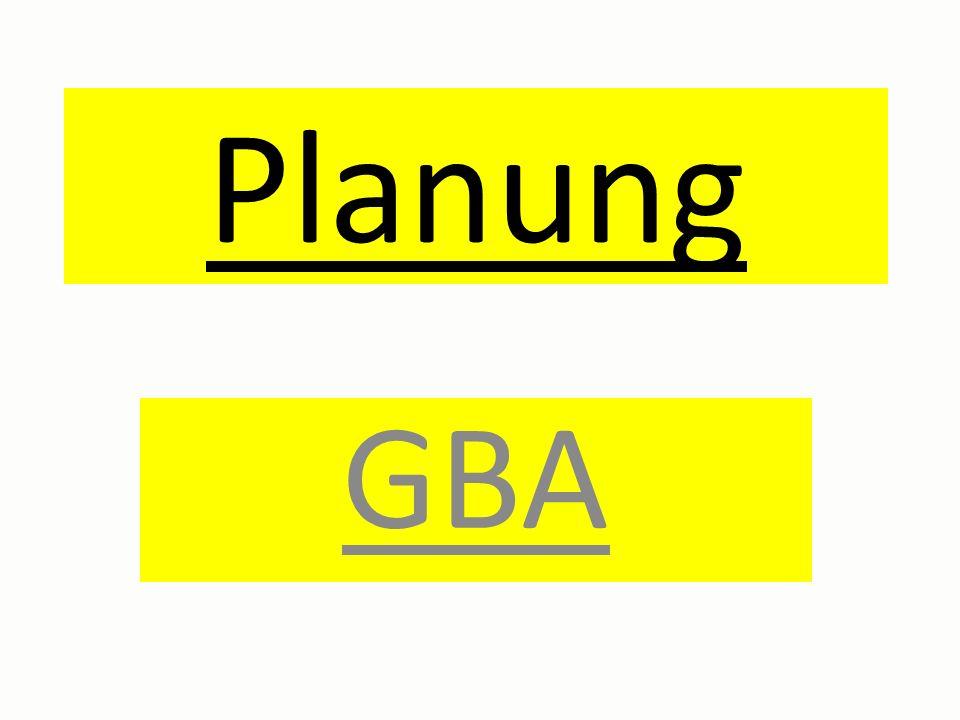 Planung GBA