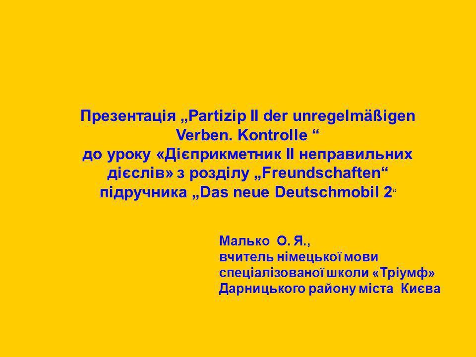 """Презентація """"Partizip II der unregelmäßigen Verben. Kontrolle"""