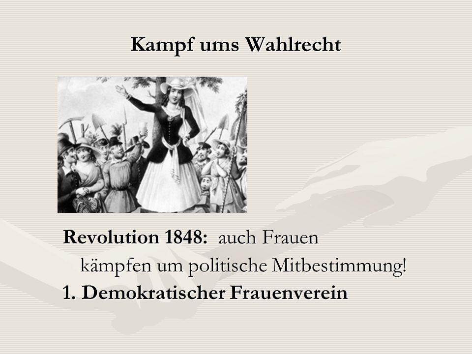 Kampf ums Wahlrecht Revolution 1848: auch Frauen