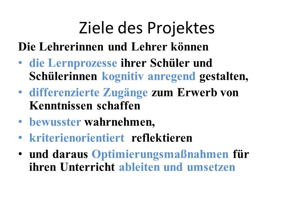Ziele des Projektes Die Lehrerinnen und Lehrer können