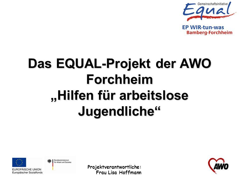 """Das EQUAL-Projekt der AWO Forchheim """"Hilfen für arbeitslose Jugendliche"""