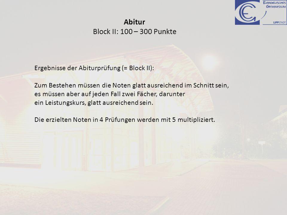 Abitur Block II: 100 – 300 Punkte
