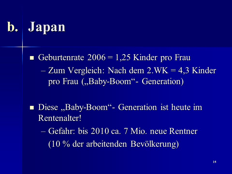 Japan Geburtenrate 2006 = 1,25 Kinder pro Frau