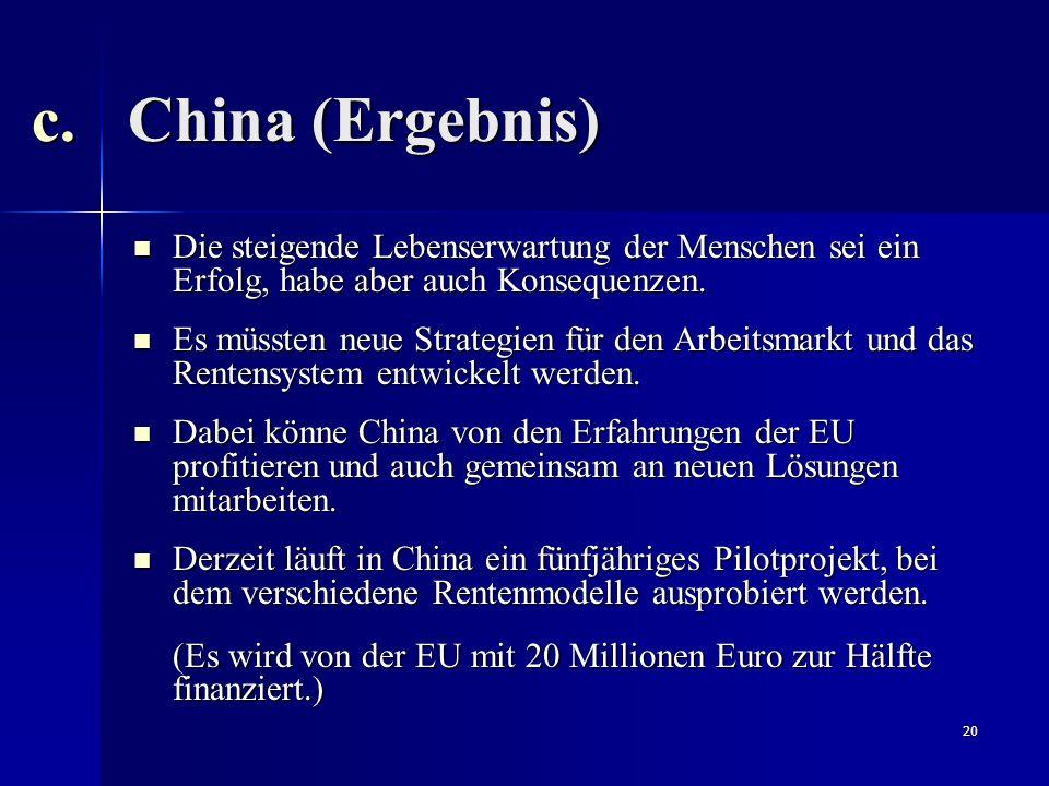 China (Ergebnis) Die steigende Lebenserwartung der Menschen sei ein Erfolg, habe aber auch Konsequenzen.