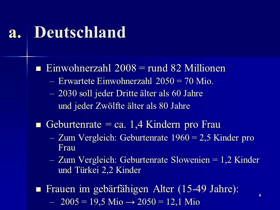Deutschland Einwohnerzahl 2008 = rund 82 Millionen