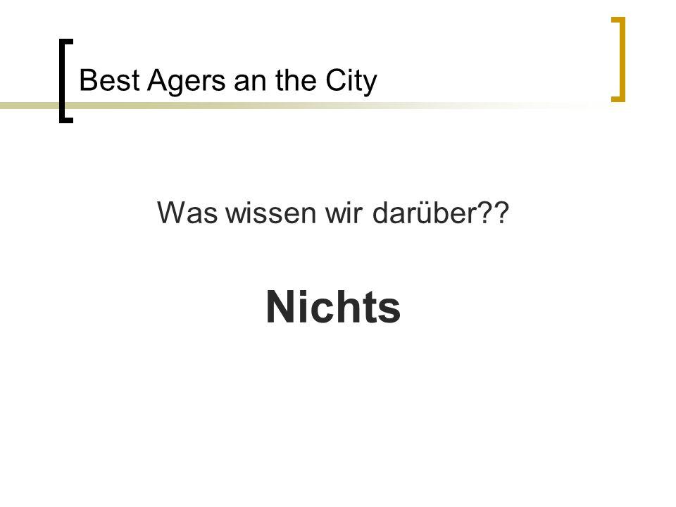 Best Agers an the City Was wissen wir darüber Nichts