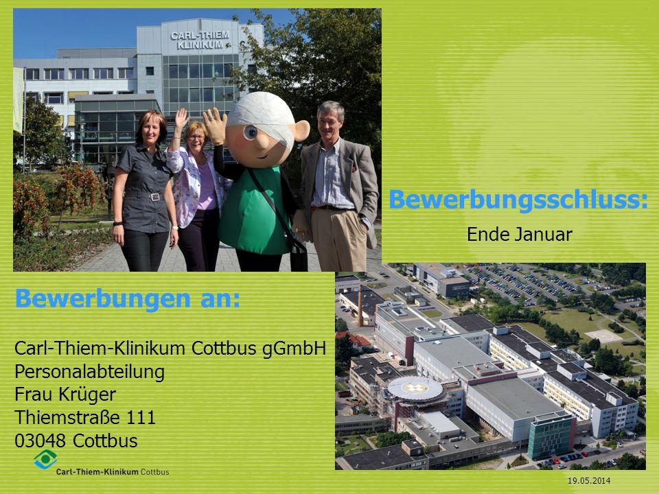 Bewerbungsschluss: Ende Januar. Bewerbungen an: Carl-Thiem-Klinikum Cottbus gGmbH Personalabteilung Frau Krüger Thiemstraße 111 03048 Cottbus.