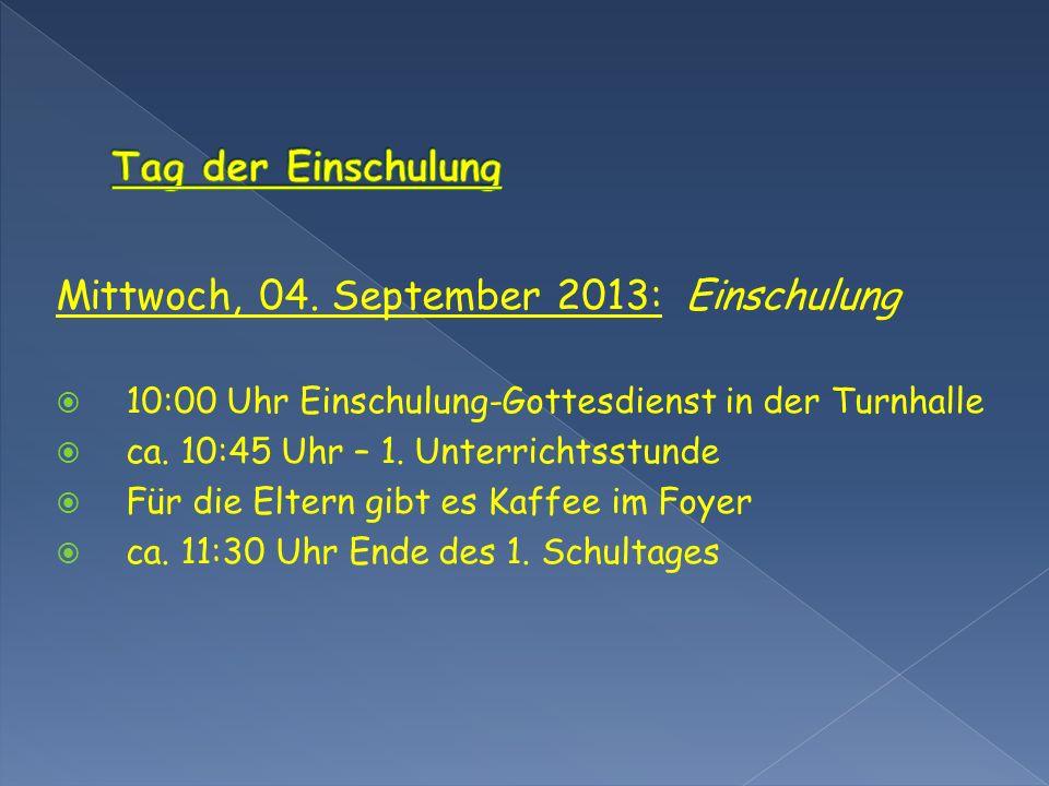 Mittwoch, 04. September 2013: Einschulung