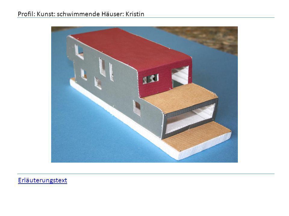 Profil: Kunst: schwimmende Häuser: Kristin