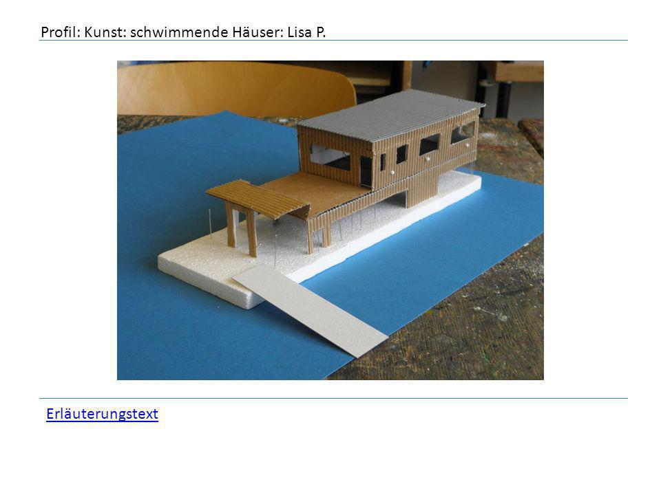 Profil: Kunst: schwimmende Häuser: Lisa P.