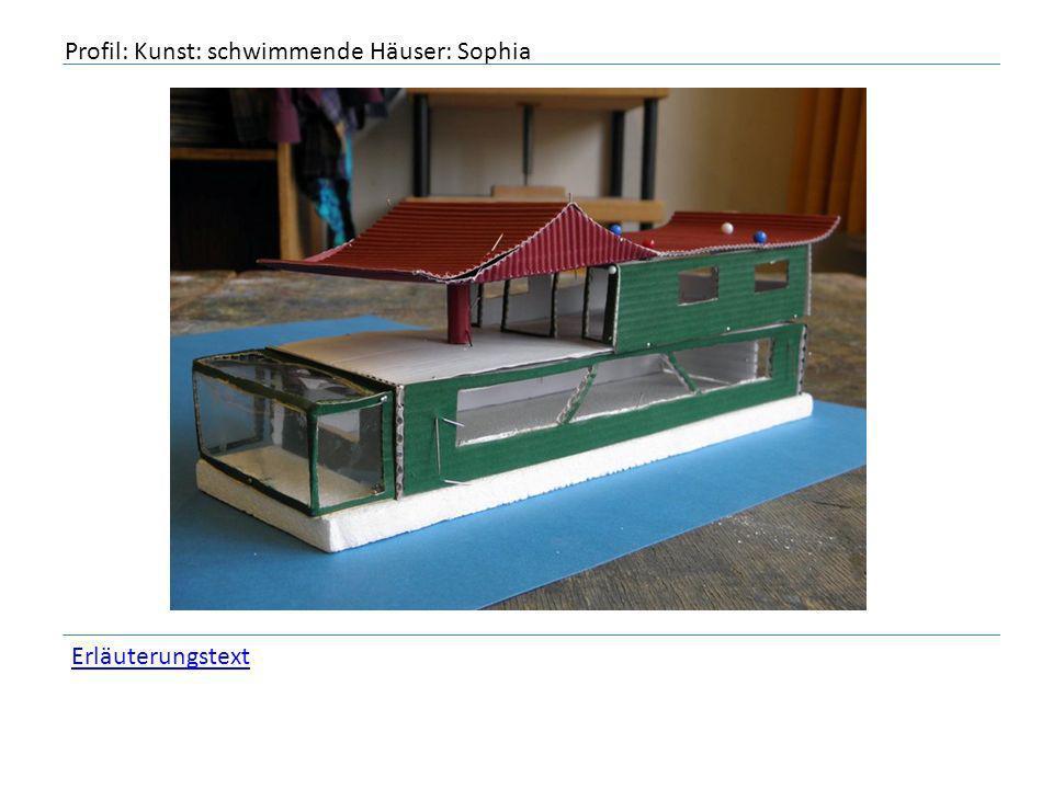 Profil: Kunst: schwimmende Häuser: Sophia