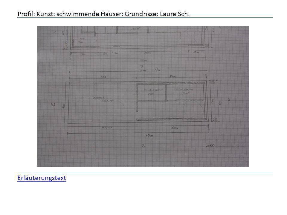 Profil: Kunst: schwimmende Häuser: Grundrisse: Laura Sch.