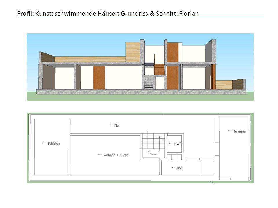 Profil: Kunst: schwimmende Häuser: Grundriss & Schnitt: Florian