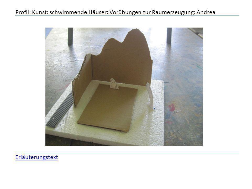 Profil: Kunst: schwimmende Häuser: Vorübungen zur Raumerzeugung: Andrea
