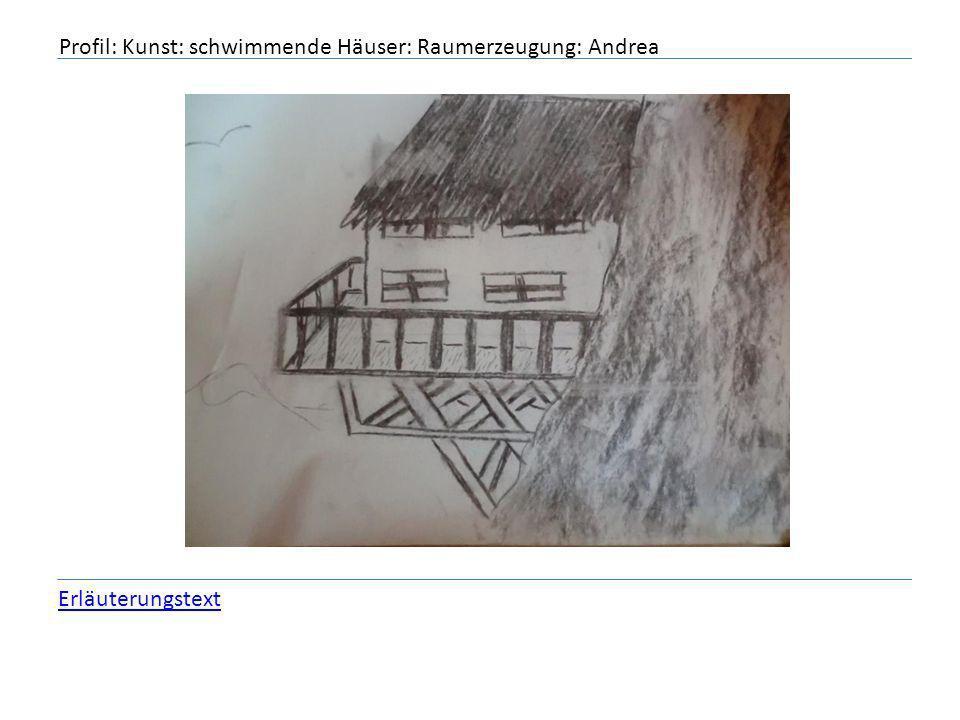 Profil: Kunst: schwimmende Häuser: Raumerzeugung: Andrea