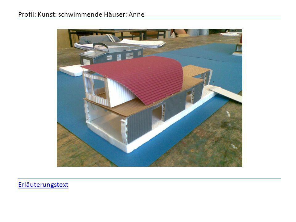 Profil: Kunst: schwimmende Häuser: Anne