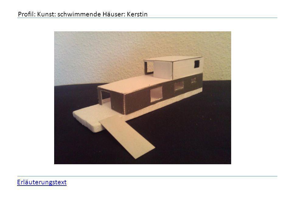 Profil: Kunst: schwimmende Häuser: Kerstin