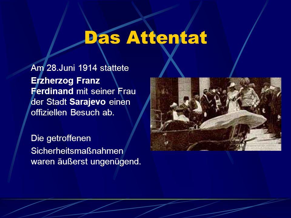 Das Attentat Am 28.Juni 1914 stattete