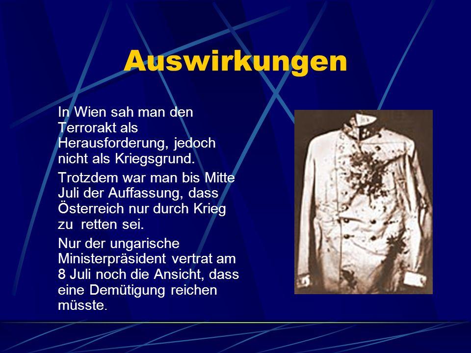 Auswirkungen In Wien sah man den Terrorakt als Herausforderung, jedoch nicht als Kriegsgrund.