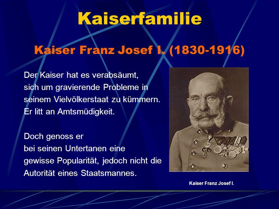 Kaiser Franz Josef I. (1830-1916)