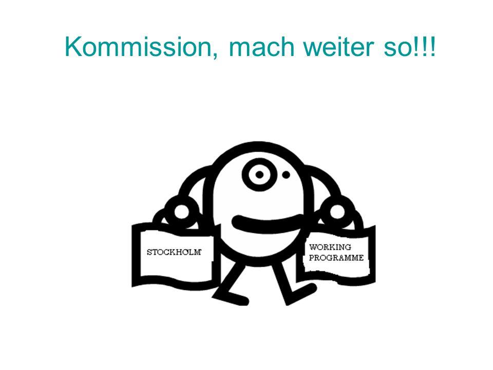 Kommission, mach weiter so!!!