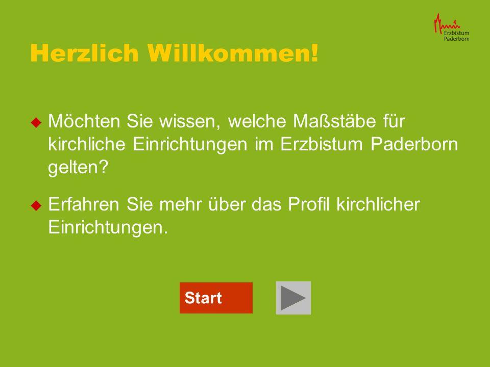 Herzlich Willkommen! Möchten Sie wissen, welche Maßstäbe für kirchliche Einrichtungen im Erzbistum Paderborn gelten
