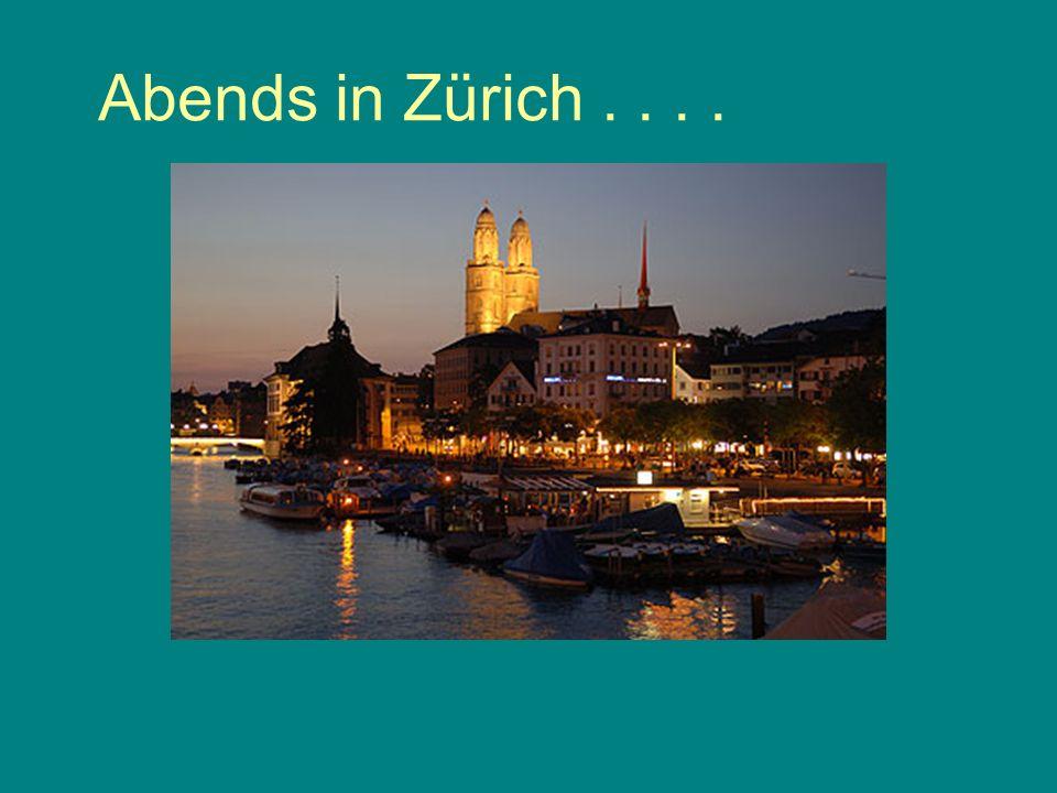 Abends in Zürich . . . .