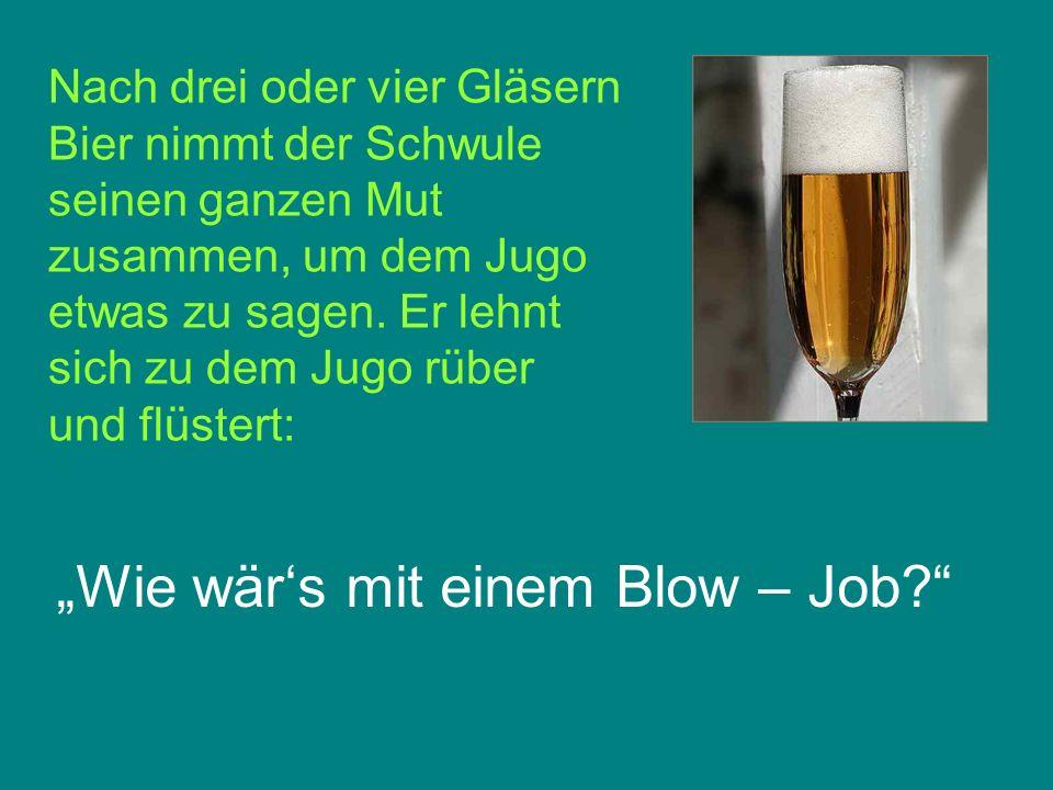 """""""Wie wär's mit einem Blow – Job"""