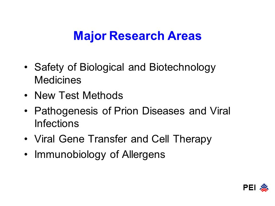 Major Research Areas Safety of Biological and Biotechnology Medicines