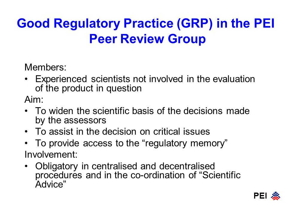 Good Regulatory Practice (GRP) in the PEI Peer Review Group