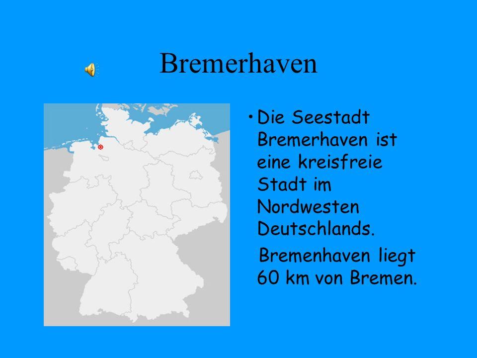 Bremerhaven Die Seestadt Bremerhaven ist eine kreisfreie Stadt im Nordwesten Deutschlands.