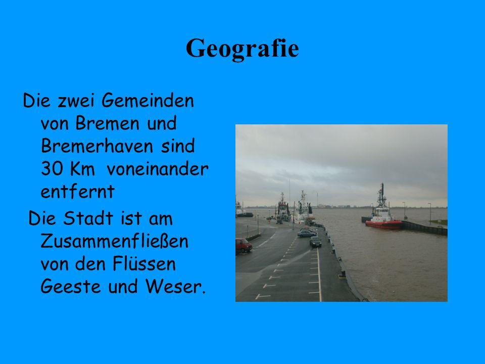 Geografie Die zwei Gemeinden von Bremen und Bremerhaven sind 30 Km voneinander entfernt.