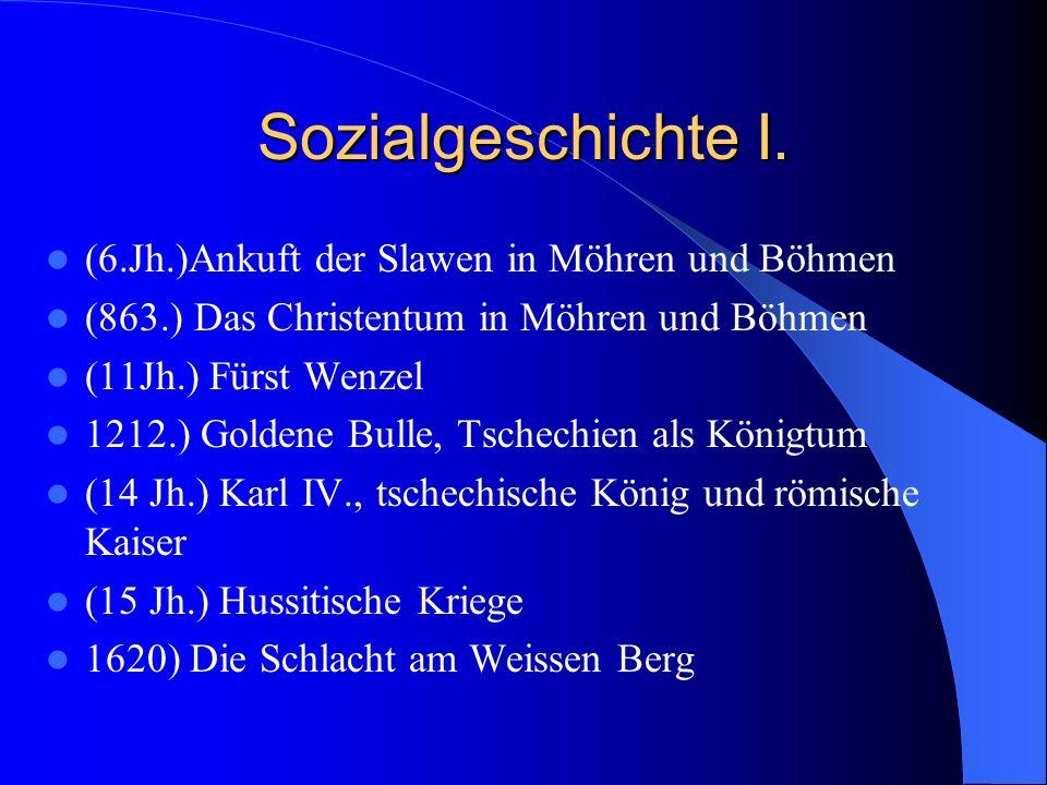 Sozialgeschichte I. (6.Jh.)Ankuft der Slawen in Möhren und Böhmen
