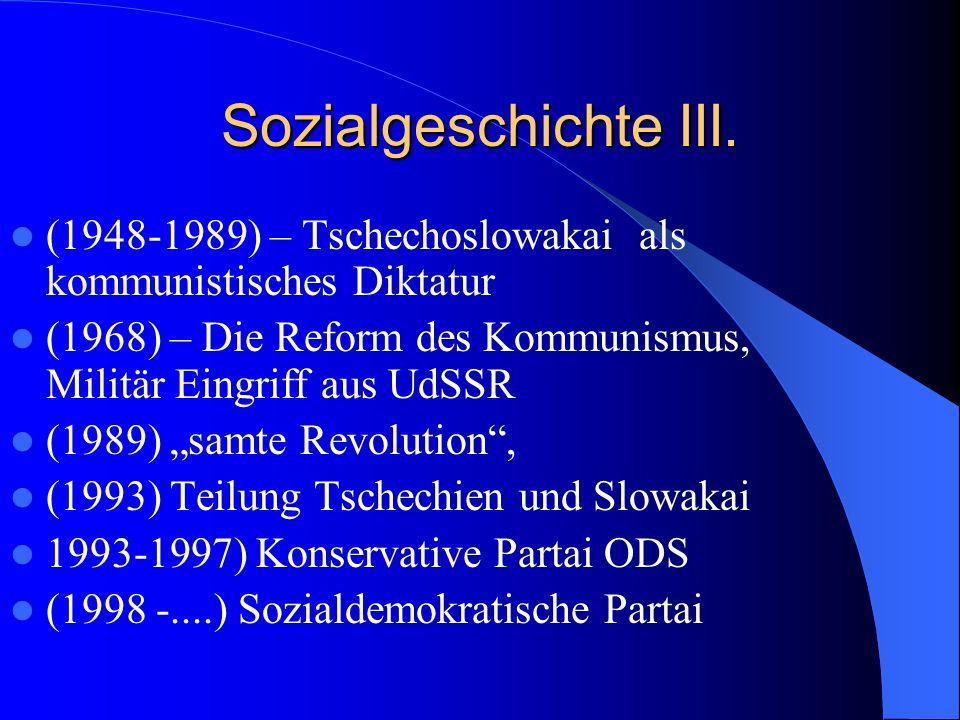 Sozialgeschichte III. (1948-1989) – Tschechoslowakai als kommunistisches Diktatur. (1968) – Die Reform des Kommunismus, Militär Eingriff aus UdSSR.