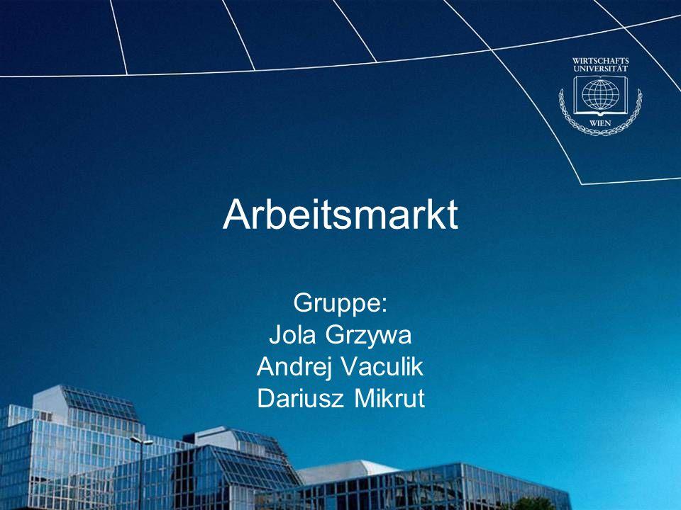 Gruppe: Jola Grzywa Andrej Vaculik Dariusz Mikrut