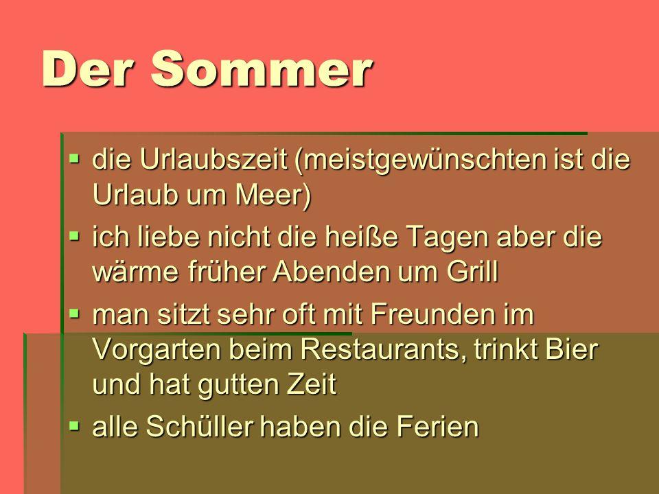 Der Sommer die Urlaubszeit (meistgewünschten ist die Urlaub um Meer)