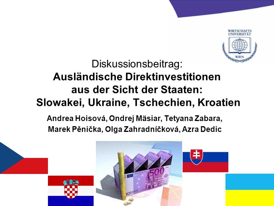 Diskussionsbeitrag: Ausländische Direktinvestitionen aus der Sicht der Staaten: Slowakei, Ukraine, Tschechien, Kroatien