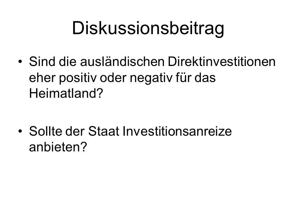 Diskussionsbeitrag Sind die ausländischen Direktinvestitionen eher positiv oder negativ für das Heimatland