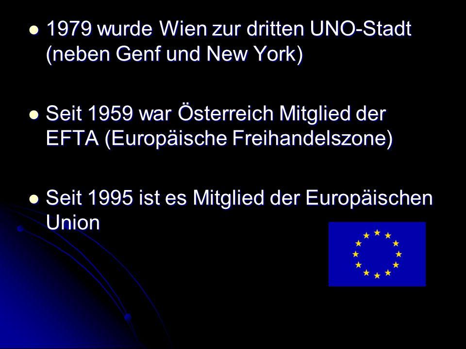 1979 wurde Wien zur dritten UNO-Stadt (neben Genf und New York)