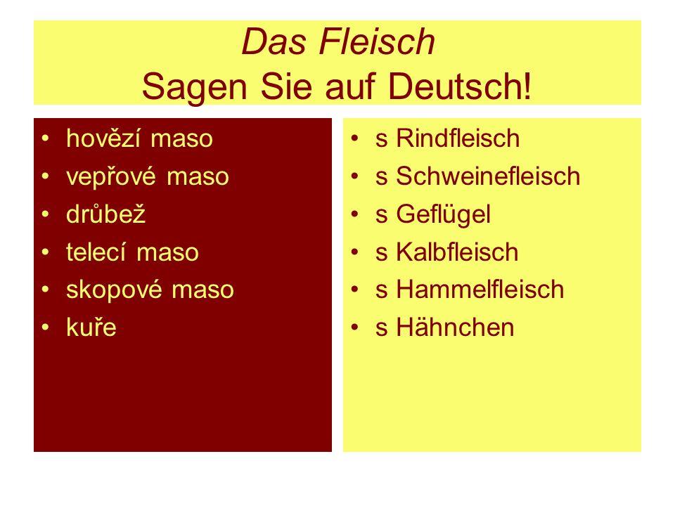 Das Fleisch Sagen Sie auf Deutsch!