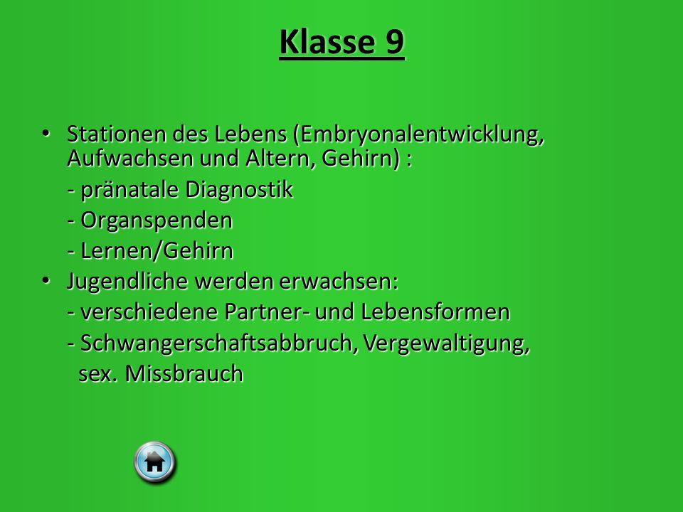 Klasse 9 Stationen des Lebens (Embryonalentwicklung, Aufwachsen und Altern, Gehirn) : - pränatale Diagnostik.