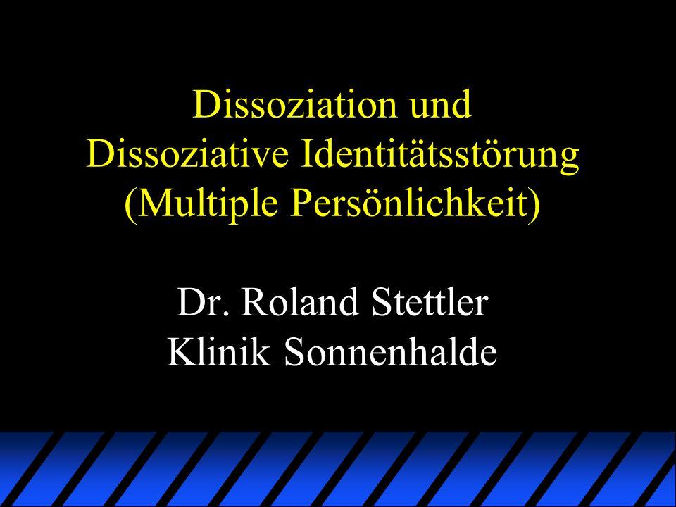 Dissoziation und Dissoziative Identitätsstörung (Multiple Persönlichkeit) Dr.