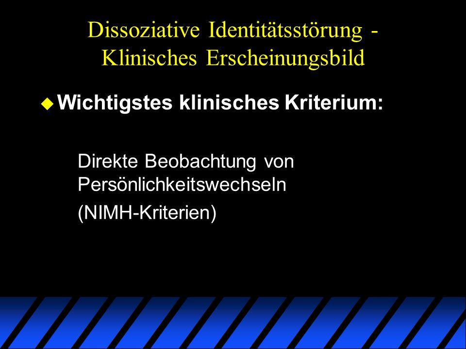 Dissoziative Identitätsstörung - Klinisches Erscheinungsbild