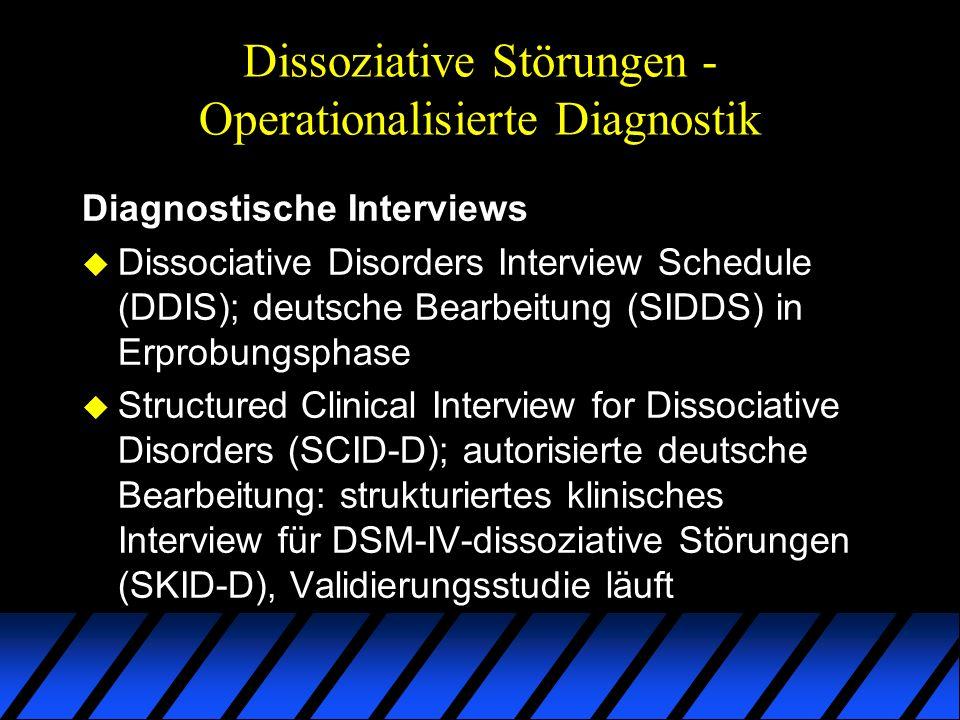 Dissoziative Störungen - Operationalisierte Diagnostik