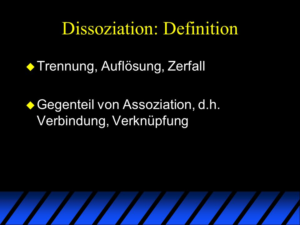 Dissoziation: Definition