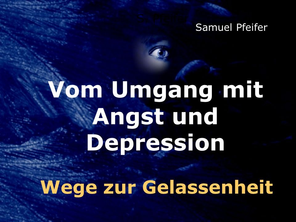 Vom Umgang mit Angst und Depression