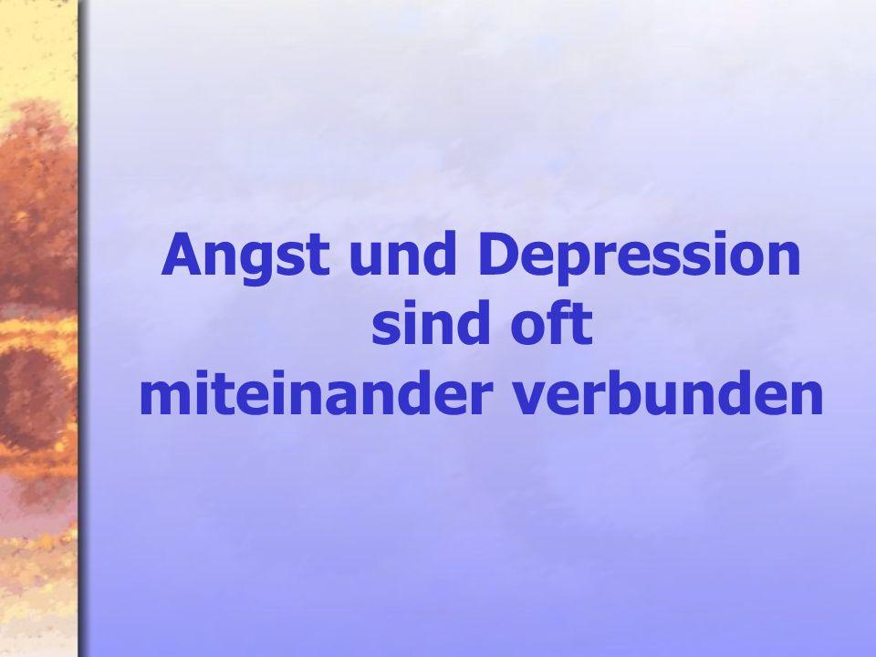 Angst und Depression sind oft miteinander verbunden