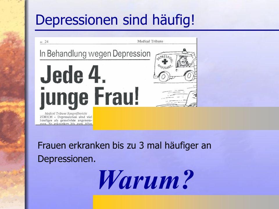 Warum Depressionen sind häufig!