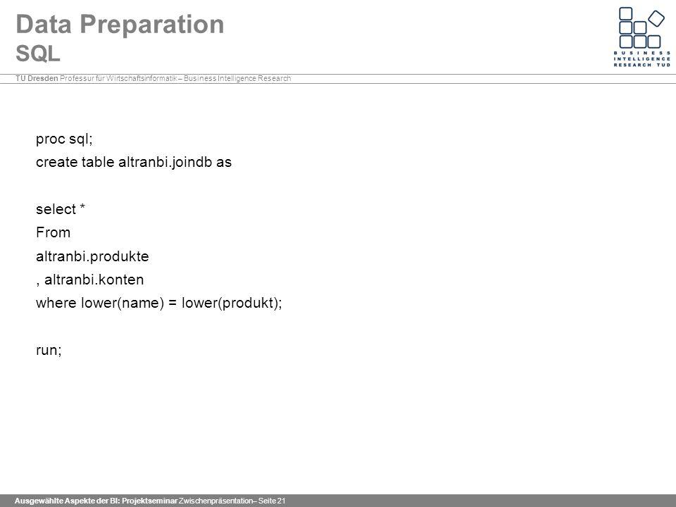Data Preparation SQL proc sql; create table altranbi.joindb as
