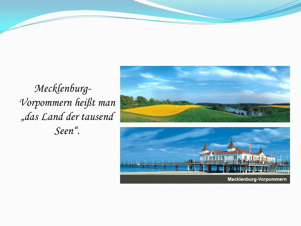 """Mecklenburg-Vorpommern heißt man """"das Land der tausend Seen ."""